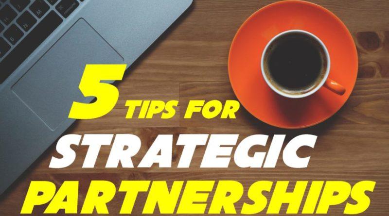 five tips for strategic partnerships
