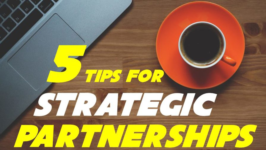 5 Tips for Strategic Partnerships
